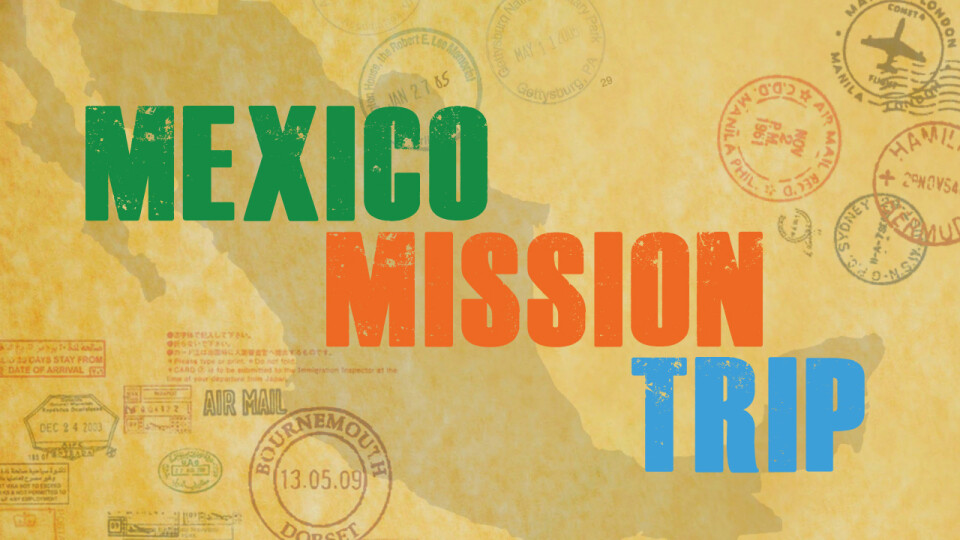 Mexico Summer Mission Trip