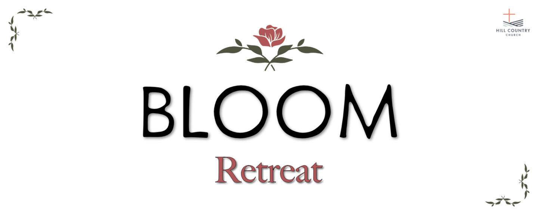 2021 Bloom Retreat